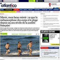 Miroir, mon beau miroir : ce que la métamorphose des corps à la plage depuis 25 ans révèle de la société française