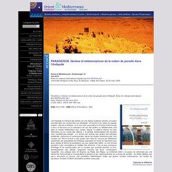 PARADEISOS. Genèse et métamorphose de la notion de paradis dans l'Antiquité / Site officiel de l'UMR Orient & Méditerranée (Paris)