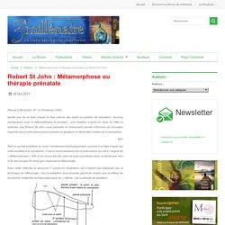 Métamorphose ou thérapie prénatale par Robert St John