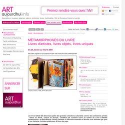 Métamorphoses Du Livre Livres D'artistes, Livres Objets, Livres Uniques