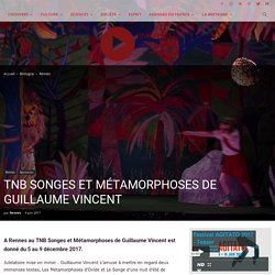 TNB SONGES ET MÉTAMORPHOSES DE GUILLAUME VINCENT - Unidivers