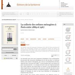 Les métamorphoses du déchet - La collecte des ordures ménagères à Paris entre 1889 et 1967 - Éditions de la Sorbonne