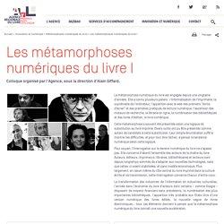 Les métamorphoses numériques du livre I > Métamorphoses numériques du livre