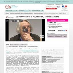 Les métamorphoses de la fiction / Jacques Rancière - Université Toulouse-Jean Jaurès (Toulouse II-le Mirail)