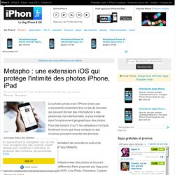 Metapho : une extension iOS qui protège l'intimité des photos iPhone, iPad - iPhone 7, 6s, iPad et Apple Watch : blog et actu par iPhon.fr