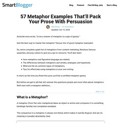 57 Metaphor Examples That'll Pack Your Prose With Persuasion