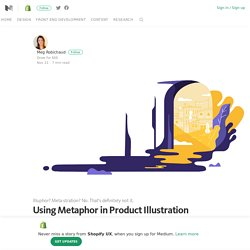Using Metaphor in Product Illustration – Shopify UX – Medium
