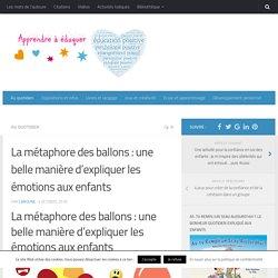 La métaphore des ballons : une belle manière d'expliquer les émotions aux enfants