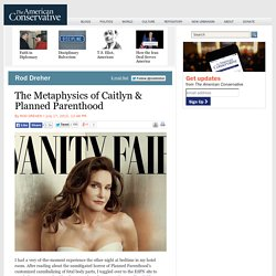 The Metaphysics of Caitlyn & Planned Parenthood