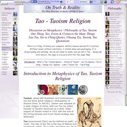 Taoism / Tao: Discussion Metaphysics Philosophy of Taoism, Tao. Lao Tzu, Chuang Tzu Quotes Information Pictures