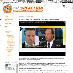 métaREACTION: Francois Hollande : méta REACTION suite à son interview TV
