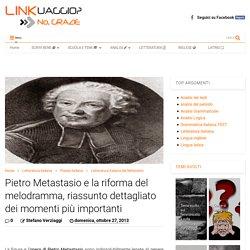 Pietro Metastasio(il suo stile) e la riforma del melodramma