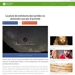 La pluie de météores des Lyrides va atteindre son pic d'activité