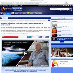 Question/Réponse > Comète, météorite, astéroïde, étoile filante : quelle est la différence ?