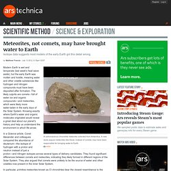 Meteorites, not comets, may have brought water to Earth