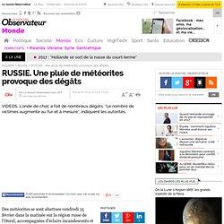 RUSSIE. Une pluie de météorites fait au moins 250 blessés