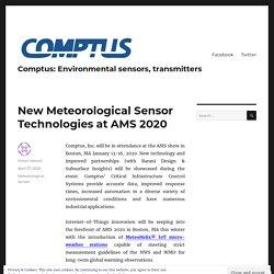 New Meteorological Sensor Technologies at AMS 2020 – Comptus: Environmental sensors, transmitters