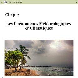 Chap 2: Les phénomènes météorologiques et climatiques - Marc CHEMIN SVT