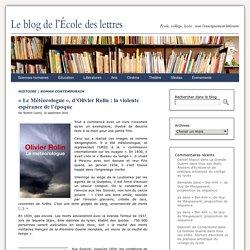 Le blog de l'École des lettres 16/09/2014 - «Le Météorologue», d'Olivier Rolin : la violente espérance de l'époque