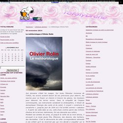 Blog Totalybrune 5/11/2014 - Le météorologue d'Olivier Rolin -