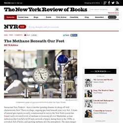 The Methane Beneath Our Feet by Bill McKibben