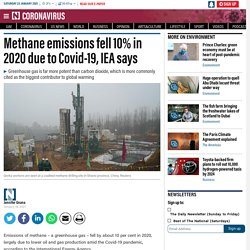 THENATIONALNEWS 18/01/21 Methane emissions fell 10% in 2020 due to Covid-19, IEA says