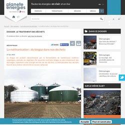 La méthanisation : du biogaz dans nos déchets