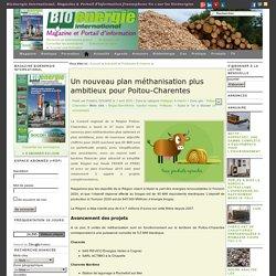 BIOENERGIE 01/04/15 Un nouveau plan méthanisation plus ambitieux pour Poitou-Charentes