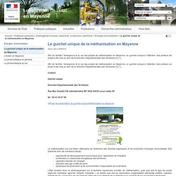 PREFECTURE DE LA MAYENNE 30/06/14 Le guichet unique de la méthanisation en Mayenne