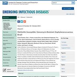 CDC EID – OCT 2015 – Au sommaire notamment: Methicillin-Susceptible, Vancomycin-Resistant Staphylococcus aureus, Brazil ;