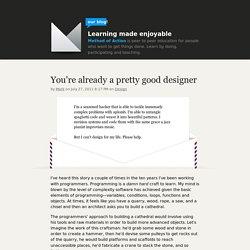 of Action - You're already a pretty good designer