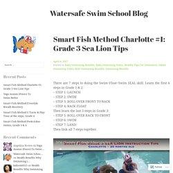 Smart Fish Method Charlotte #1: Grade 3 Sea Lion Tips – Watersafe Swim School Blog