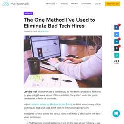 The One Method I've Used to Eliminate Bad Tech Hires - Mattermark