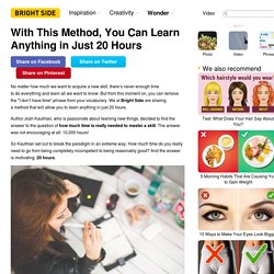 With This Method, ​You Can Learn Anything in Just 20 Hours