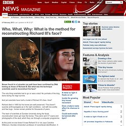 Who, What, Why: What is the method for reconstructing Richard III's face?