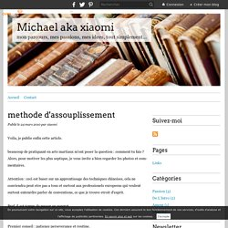 methode d'assouplissement - Michael aka xiaomi