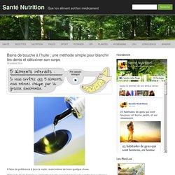 Bains de bouche à l'huile : une méthode simple pour détoxiner son corps