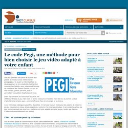 Le code Pegi, une méthode pour bien choisir le jeu vidéo adapté à votre enfant
