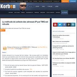 La méthode de collecte des adresses IP par TMG est robuste « Korben Korben
