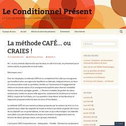 La méthode CAFÉ… ou CRAIES !