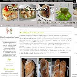 Ma méthode de cuisson du pain - Binôme Gourmand