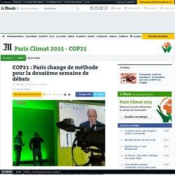 COP21 : Paris change de méthode pour la deuxième semaine de débats