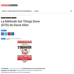 La Méthode Get Things Done (GTD) de David Allen
