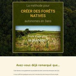 FONA - La méthode pour créer des Forêts Natives autonome en 3ans