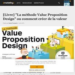 """[Livre] """"La méthode Value Proposition Design"""" ou comment créer de la valeur"""