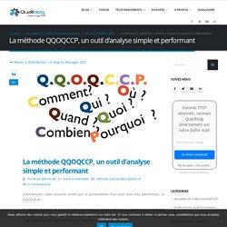 La méthode QQOQCCP, un outil d'analyse simple et performant – QUALIBLOG