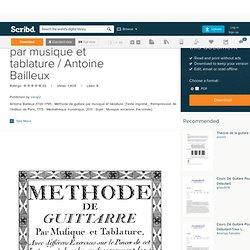 Méthode de guitare par musique et tablature / Antoine Bailleux