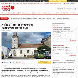 À l'Île d'Yeu, les méthodes controversées du curé - L'Île-d'Yeu - Religions
