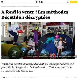 A fond la vente ! Les méthodes Decathlon décryptées - 28 mars 2015