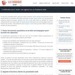 5 méthodes pour tester une agence ou un freelance web - La Fabrique du Net